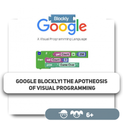 Google Blockly. The apotheosis of visual programming - Programming for children in Orlando