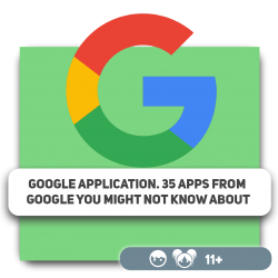 Google application. 35 apps from Google you might not know about - Programming for children in Orlando