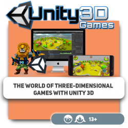 The world of three-dimensional games with Unity 3D - Programming for children in Orlando